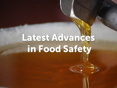 Latest Advances in Food Safety
