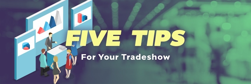 5 Tips to Maximize your Tradeshow Spend