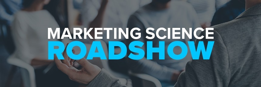 Marketing Science Roadshow
