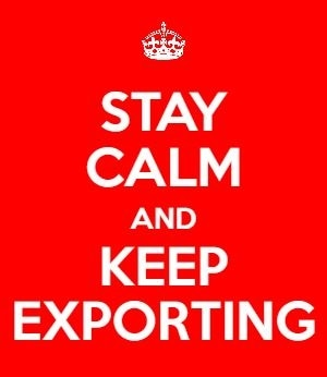 Stay Calm and Keep Exporting