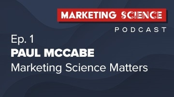 Podcast: Marketing Science Matters with Paul McCabe