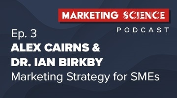Podcast: Marketing Science Matters with Dr Ian Birkby and Alex Cairns